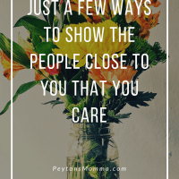 Just A Few Ways to Show the People Close to You That You Care
