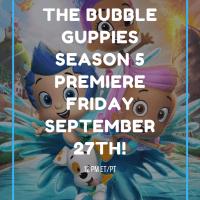 Bubble Guppies Season Premiere's Friday, SEPT. 27, AT 12 P.M. (ET/PT)