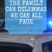 The Family Car Dilemmas We Can All Face