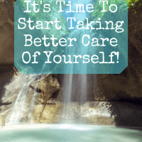 It's Time To Start Taking Better Care Of Yourself!