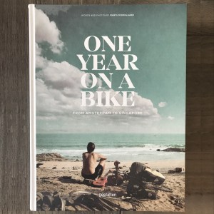 ONE YEAR ON A BIKE FROM AMSTERDAM TO SINGAPORE