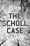The Scholl Case: The Deadly End of a Marriage