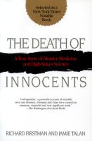 The Death of Innocents: A True Story of Murder, Medicine, and High-Stake Science