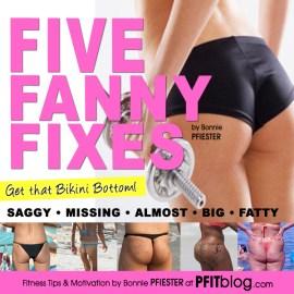 five fanny fixes pfitblog