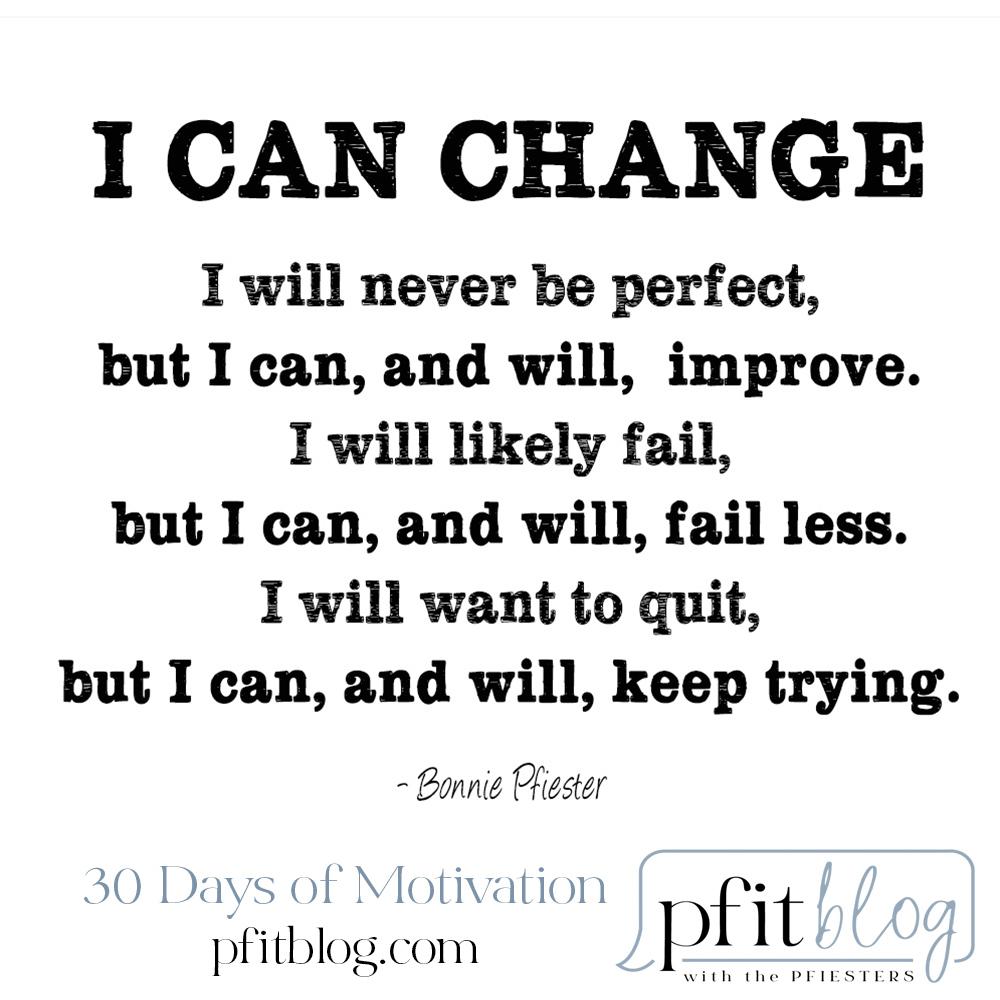 I can change