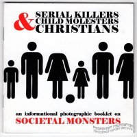 SERIAL KILLERS & CHILD MOLESTERS & CHRISTIANS photo zine MARC CALVARY 2011