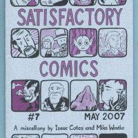 SATISFACTORY COMICS #7 mini-comic ISAAC CATES Mike Wenthe small press minicomic 2007
