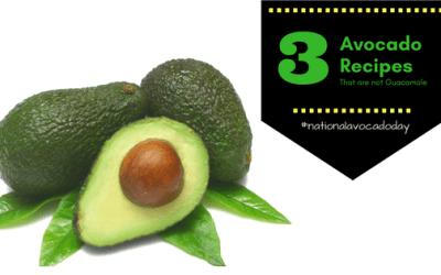 #NationalAvocadoDay – 3 Avocado Recipes That are Not Guacamole