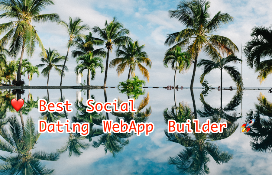PHP Social Dating WeApp Builder Software