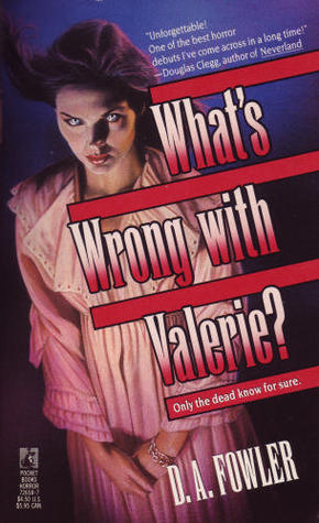 "Cover art for the horror novel ""What's Wrong With Valerie"" by D.A. Fowler originally published by Pocket Books."