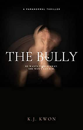"""Book cover for K.J. Kwon's """"The Bully.,"""" featuring a ghostly, unfocused apparition on a black background."""