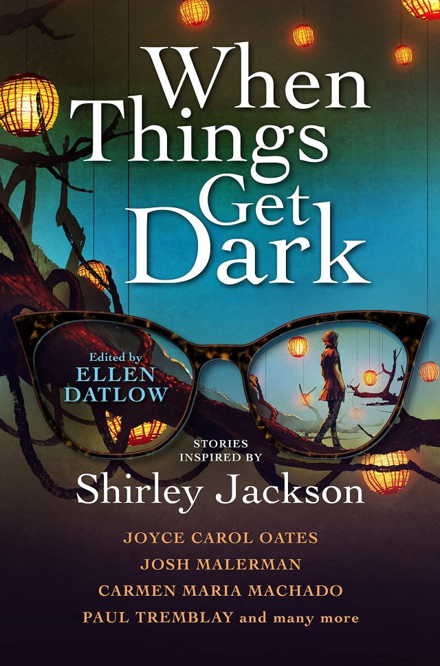 """Book cover for the """"When Things Get Dark"""" anthology, featuring an illustration of Shirley Jackson's iconic cat-eye glasses and a woman walking off into the distance captured in the glass."""
