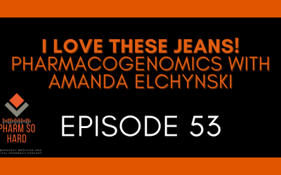 Episode 53. I Love These Jeans! Pharmacogenomics with Amanda Elchynski