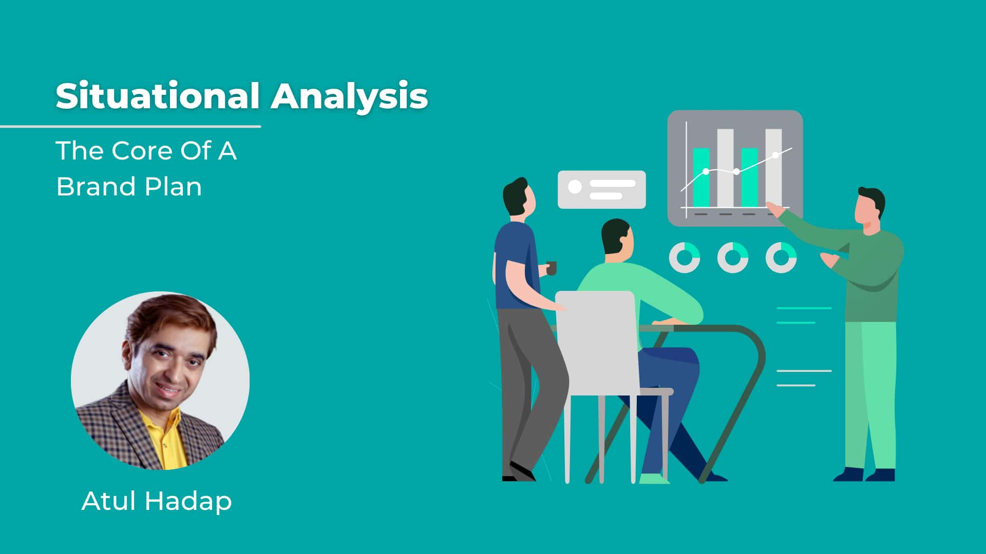 Situational Analysis - The Core Of A Brand Plan