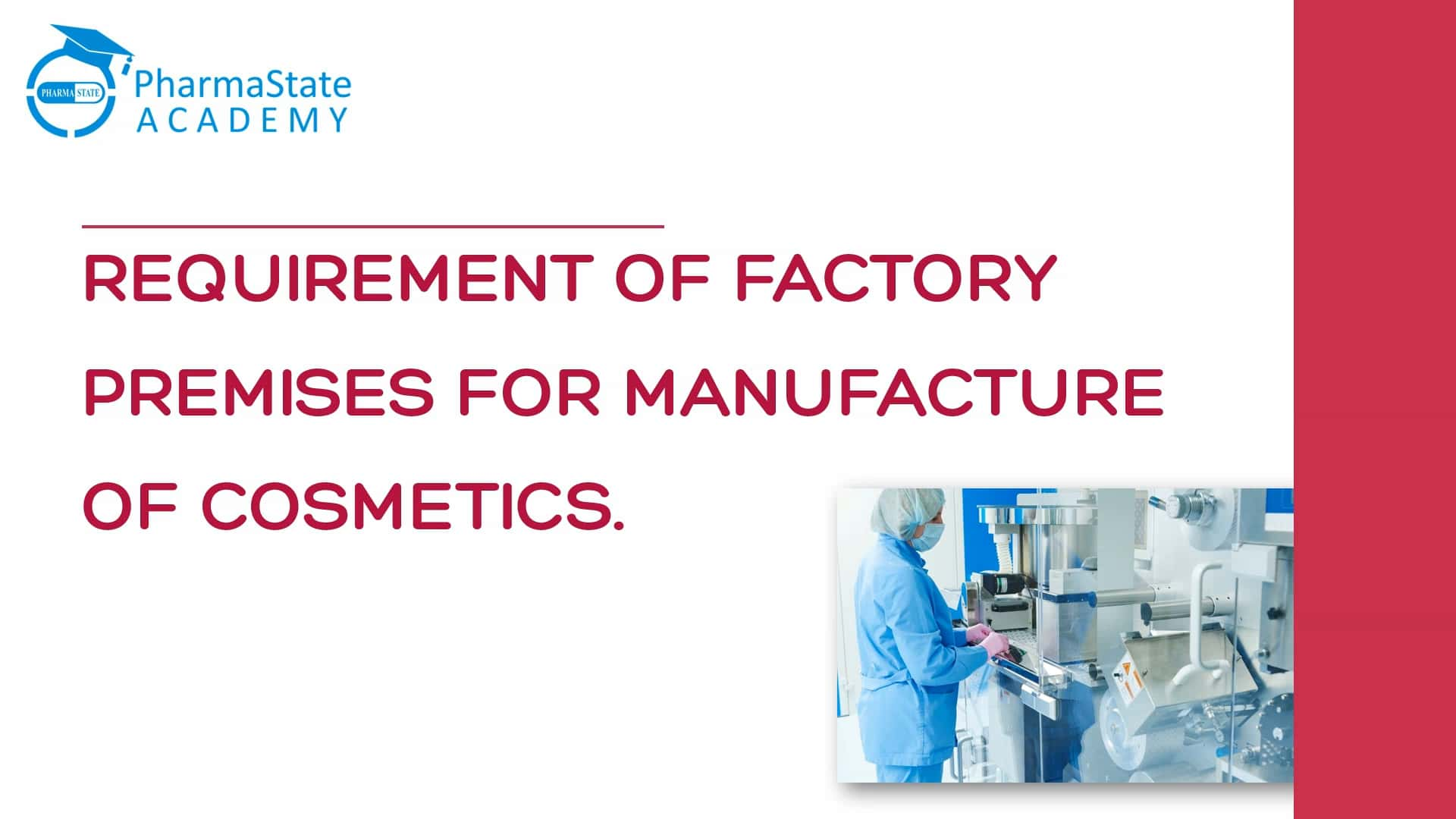 REQUIREMENT OF FACTORY PREMISES FOR MANUFACTURE OF COSMETICS