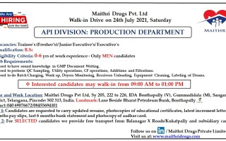 Maithri Drugs – Walk-In Drive for Freshers & Experienced in Production Department on 24th July' 2021