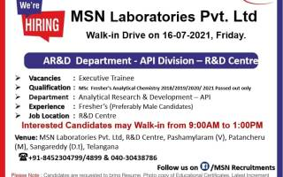 100 Openings @ MSN Laboratories – Walk-In Drive for Freshers on 16th July' 2021