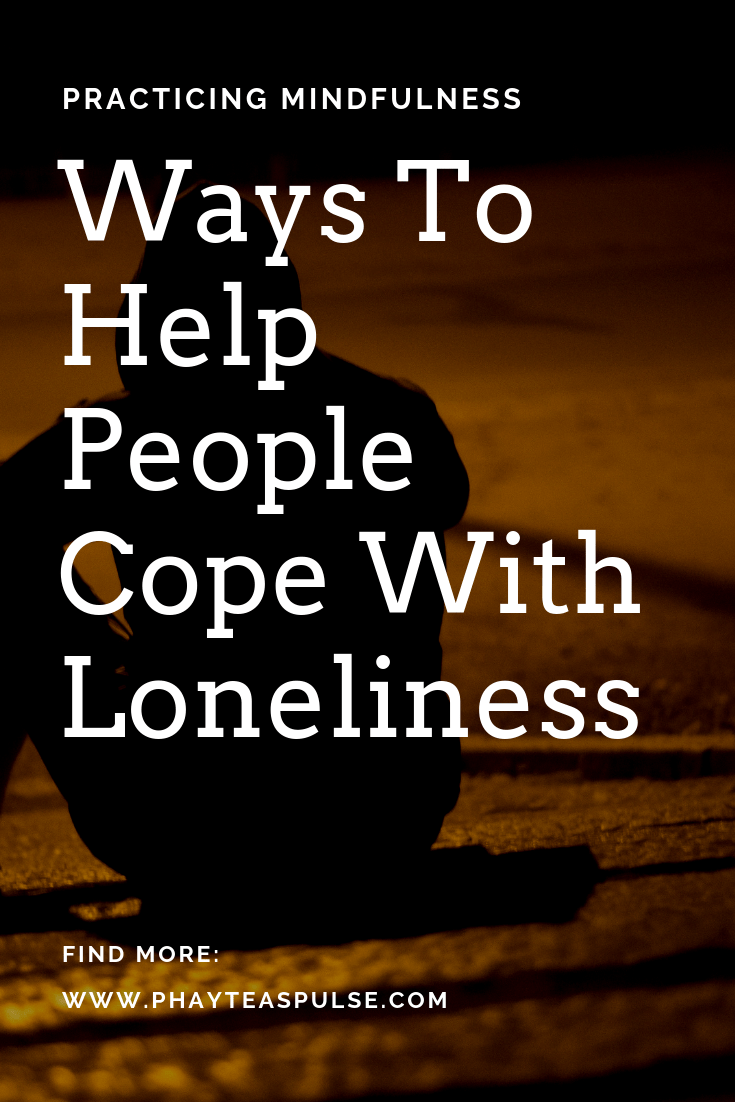 Cope with loneliness