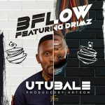 B'Flow ft. Drimz – Utubale
