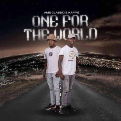 Amu Classic & Kappie One For The World Mp3 Download