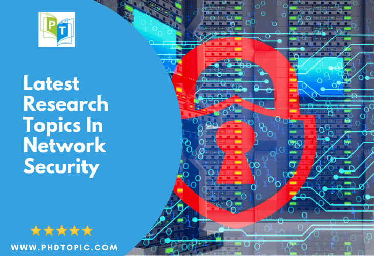 Latest Research Topics in Network Security Online