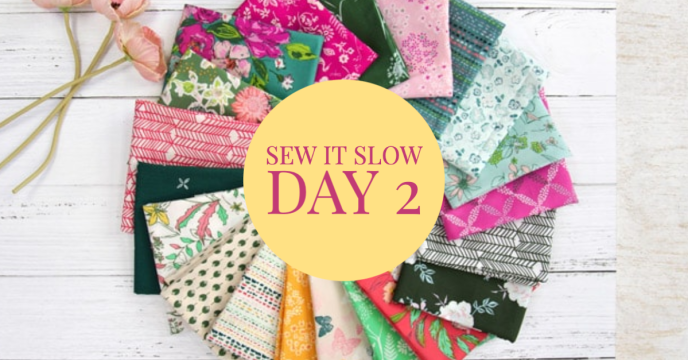 Sew It Slow Day 2