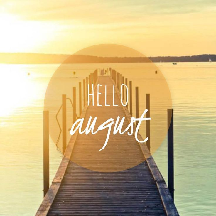 Captivating B16a8852f188f249a4c5187d6a0904d4u2013august Month Hello August