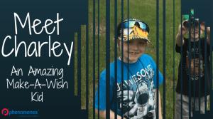 Meet Charley- An Amazing Make-A-Wish Kid