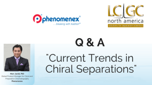 Current Trends in Chiral Separation: Q&A with LCGC