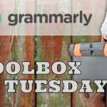 Toolbox Tuesday: Grammarly Premium