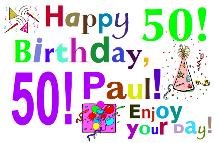 Happy 50th Birthday, Paul!