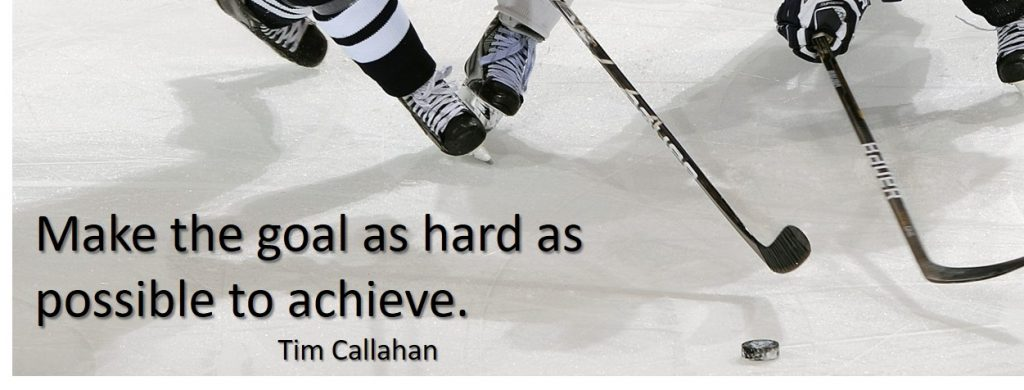 make the goal as hard as possible