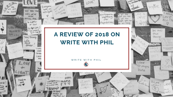 A review of 2018 on write with phil