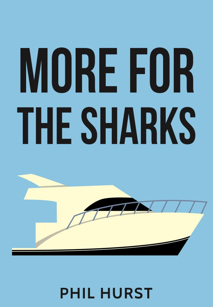 Cover for More for the Sharks, a play by Phil Hurst