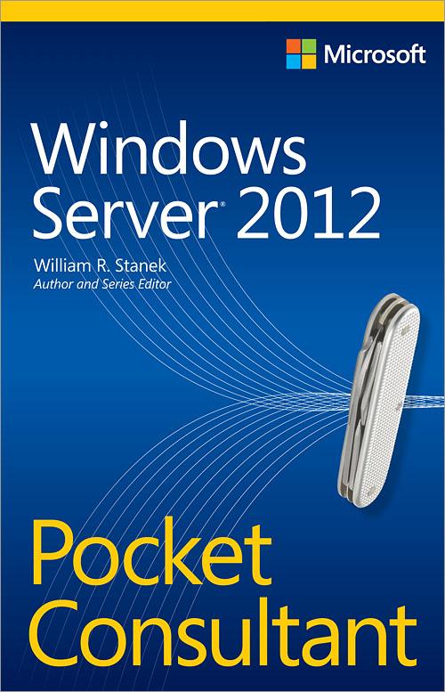 Windows Server® 2012 Pocket Consultant