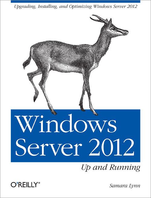 Oreilly.Windows.Server.2012.Up.and.Running.Nov.2012