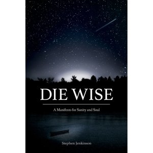 Stephen-Jenkinson-Die-Wise