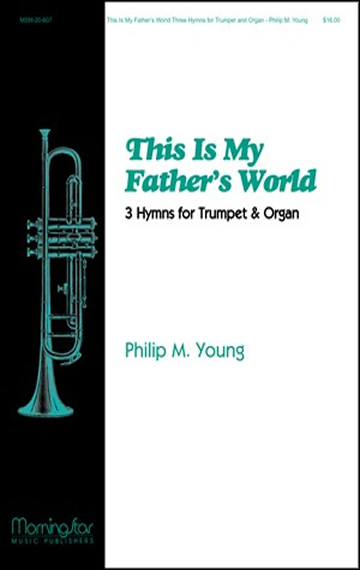 This Is My Father's World: Three Hymns for Trumpet and Organ