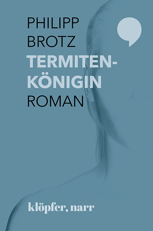 Roman Termitenkönigin Philipp Brotz