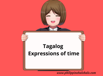 Philippine Halo-halo Tagalog Lessons Tagalog Expressions of Time