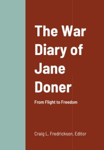 The War Diary of Jane Doner, 2021, by Jane Doner and Craig Fredrickson