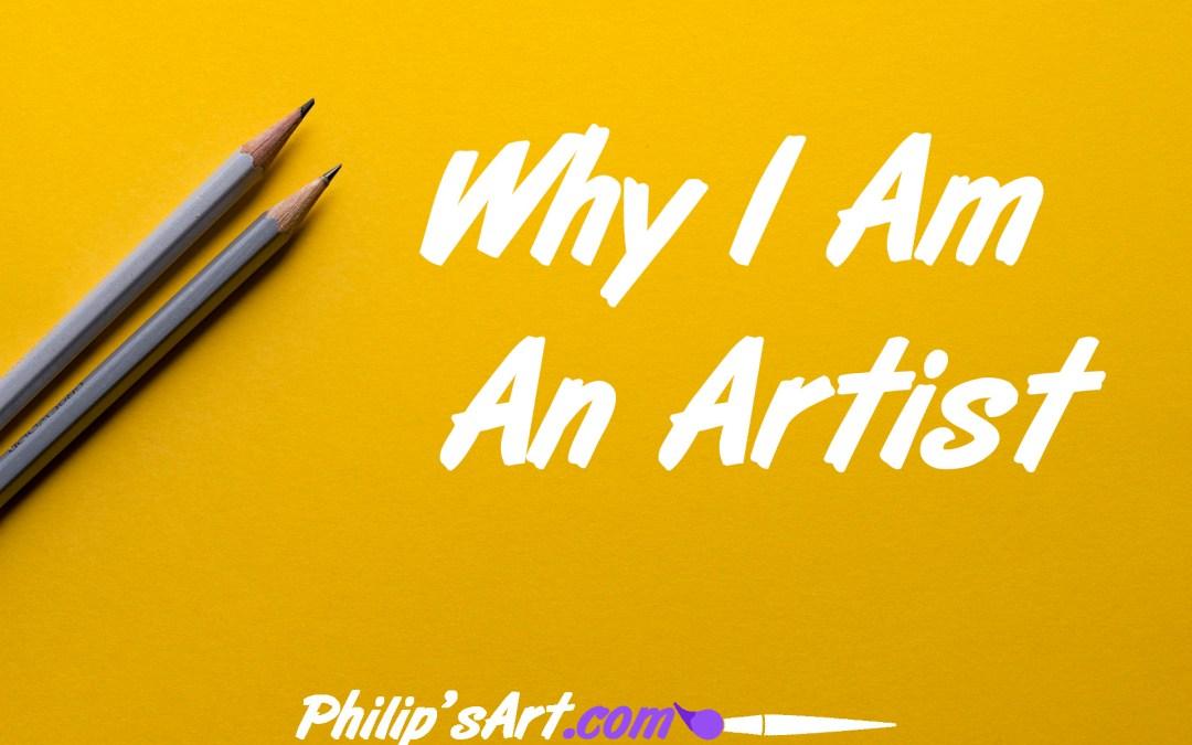 Why I Am An Artist