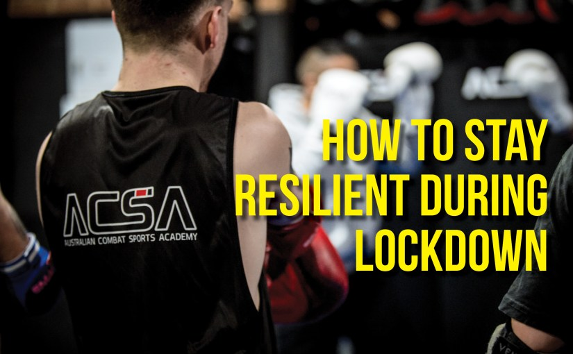 How to Stay Resilient During Lockdown