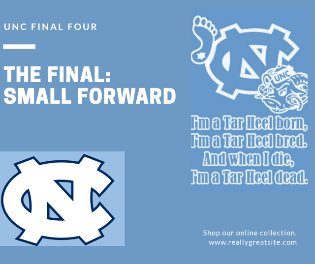 PeaceDot Sports Presents       The UNC Final Four                        The Final: Small Forwards