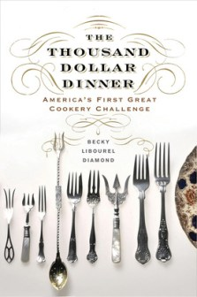 The Thousand Dollar Dinner by Becky Libourel Diamond