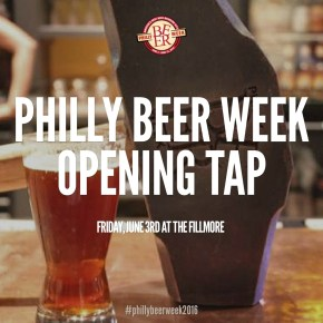 Philly Beer Week 2016 Opening Tap News & Ticket Info