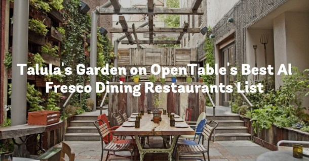 Talula's Garden OpenTable Best Al Fresco Dining Restaurants