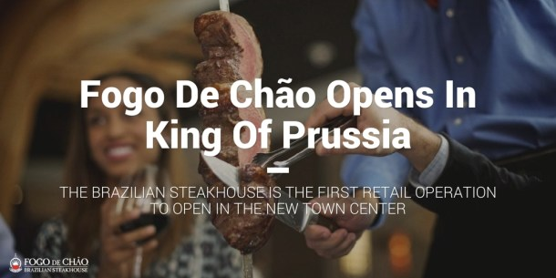 Fogo de Chao Opens in King of Prussia Town Center