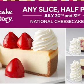 The Cheesecake Factory Celebrates National Cheesecake Day with Half Price Cheesecake