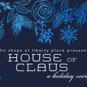 House of Claus: A Holiday Shopping Soirée at The Shops at Liberty Place